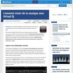 Comment mixer de la musique avec Virtual DJ