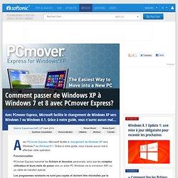 Comment passer de Windows XP à Windows 7 et 8 avec PCmover Express?