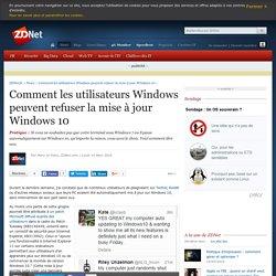 Comment les utilisateurs Windows peuvent refuser la mise à jour Windows 10 - ZDNet