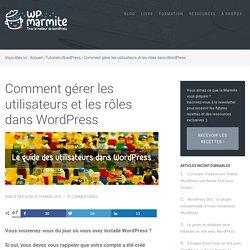 Comment gérer les utilisateurs dans WordPress