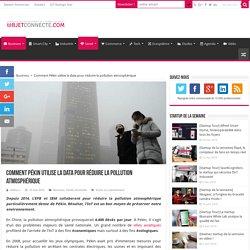 Comment Pékin utilise la data pour réduire la pollution atmosphérique