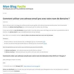 Comment utiliser une adresse email pro avec votre nom de domaine ?