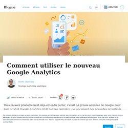 Comment utiliser le nouveau Google Analytics