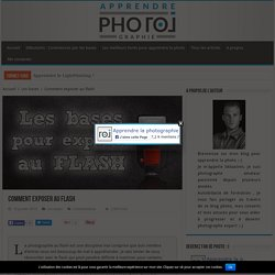 Comment utiliser un flash - Apprendre la photo