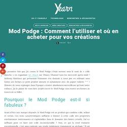 Mod Podge : Comment l'utiliser et où en acheter pour vos créations