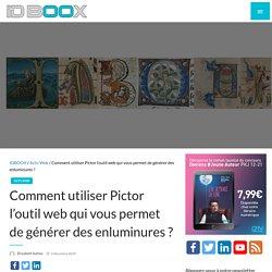 Comment utiliser Pictor l'outil web qui vous permet de générer des enluminures ?