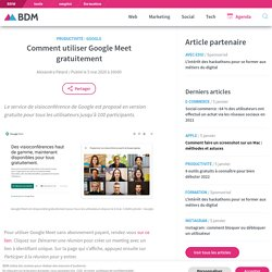 Comment utiliser Google Meet gratuitement