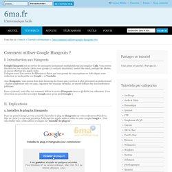 Comment utiliser Google Hangouts ?