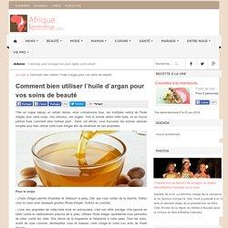 Comment bien utiliser l`huile d`argan pour vos soins de beauté