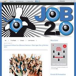 Comment utiliser les R?seaux sociaux : Chat Apec du 15 f?vrier 2011