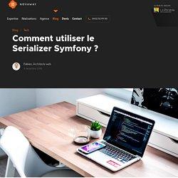 Comment utiliser le serializer de Symfony ? - Blog tech Novaway
