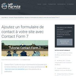 Comment utiliser Contact Form 7 : Le Tutoriel Complet