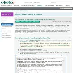 Comment créer unrapport avec l'utilitaire Kaspersky Get System Info