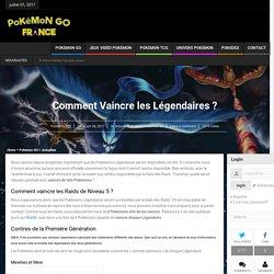 Comment Vaincre les Légendaires ? - Pokemon GO France