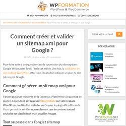 Comment créer et valider un sitemap XML pour Google ?