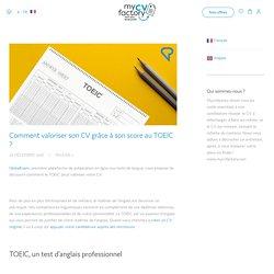 Comment valoriser son CV grâce à son score au TOEIC ? · myCVfactory