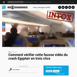 Comment vérifier cette fausse vidéo du crash Egyptair en trois clics