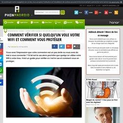 Comment vérifier si quelqu'un vole votre Wifi et comment vous protéger