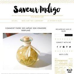 Comment faire soi-même son vinaigre parfumé