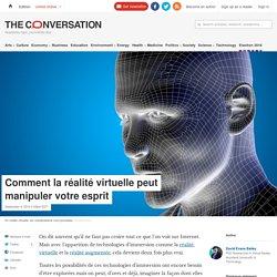 Comment la réalité virtuelle peut manipuler votre esprit