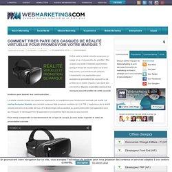 ▷ Comment tirer parti des casques de réalité virtuelle pour promouvoir votre marque