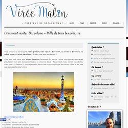 Comment visiter Barcelone en 3 ou 4 jours