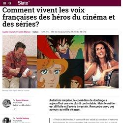 Comment vivent les voix françaises des héros du cinéma et des séries?