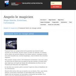 Comment faire un voyage astral - Angelo le magicien