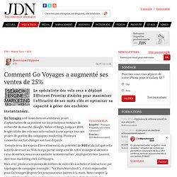 Comment Go Voyages a augmenté ses ventes de 25% - Journal du Net Solutions