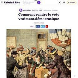 Comment rendre le vote vraiment démocratique