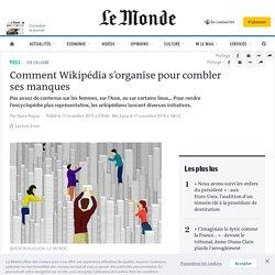 Comment Wikipédia s'organise pour combler sesmanques