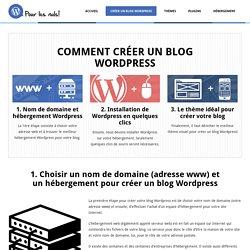 Comment Créer un Blog Wordpress : Guide Complet Pour les Nuls »