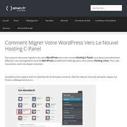 Comment Migrer Votre Wordpress Vers Le Nouvel Hosting C-Panel - Support Amen.fr