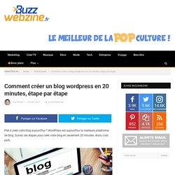 Comment créer un blog wordpress en 20 minutes, étape par étape