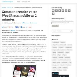 Comment rendre votre WordPress mobile en 2 minutes.