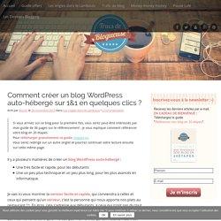 Comment créer un blog Wordpress auto-hébergé sur 1&1 en quelques clics ?