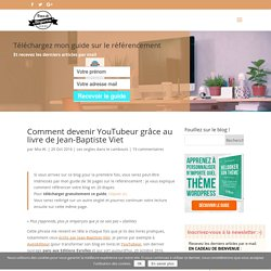 Comment devenir YouTubeur - livre de Jean-Baptiste Viet