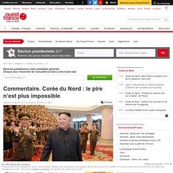 Commentaire. Coréedu Nord : le pire n'est plus impossible