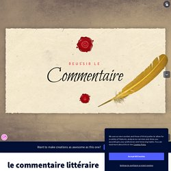 le commentaire littéraire by melaniefrequelin on Genially