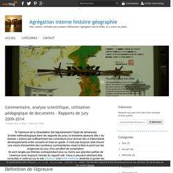 Commentaire, analyse scientifique, utilisation pédagogique de documents – Rapports de jury 2009-2014 - Agrégation interne histoire géographie