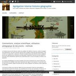 Commentaire, analyse scientifique, utilisation pédagogique de documents - méthode - Agrégation interne histoire géographie