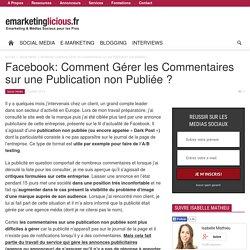 Facebook: Comment Gérer les Commentaires sur une Publication non Publiée