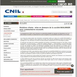 Relations clients : mise en demeure de la société BOULANGER pour commentaires excessifs - CNIL - Commission nationale de l'informatique et des libertés