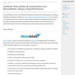 Améliorer votre système de commentaires avec IntenseDebate, Disqus et TypePad Connect