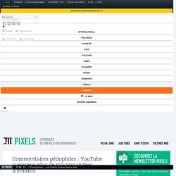 Commentaires pédophiles: YouTube supprime plus de 150000 vidéos d'enfants