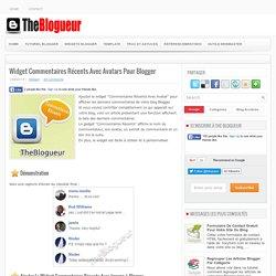 Widget Commentaires Récents Avec Avatars Pour Blogger ~ The Blogueur