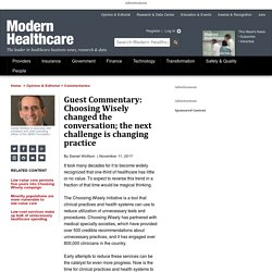 Guest Commentary: Choosing Wisely changed the conversation; the next challenge is changing practice