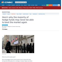 Commentary Why hedge funds may never be able to beat the market again