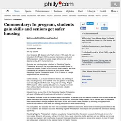 Commentary: In program, students gain skills and seniors get safer housing - philly-archives