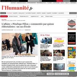 L'affaire « Pénélope Fillon » commentée par quinze éditorialistes : un cas d'école